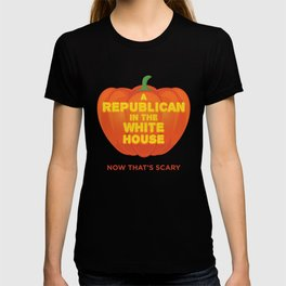 Republicans In The White House Now That's Scary Democrat graphic T-shirt