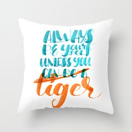Always be yourself Throw Pillow