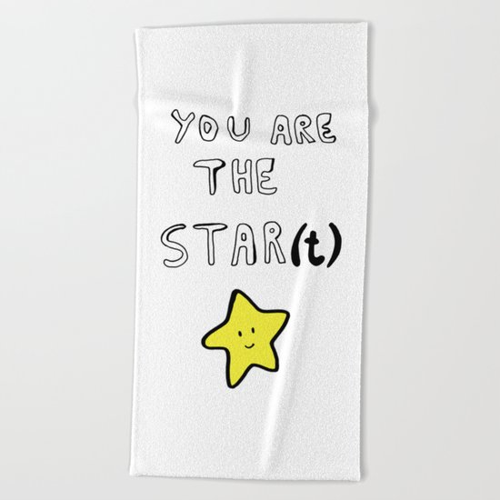 You are the star(t) Beach Towel