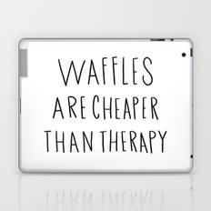 Waffles are cheaper than therapy - typography Laptop & iPad Skin