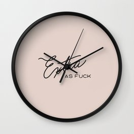 Extra as Fuck Wall Clock