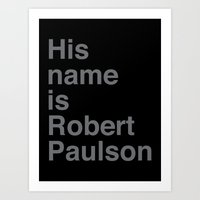 sarah paulson Art Prints featuring His Name Is Robert Paulson by Gregg Deal