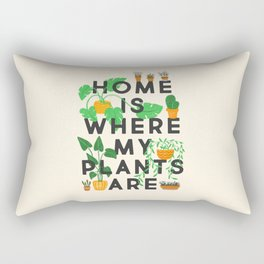 Home Is Where My Plants Are Rectangular Pillow