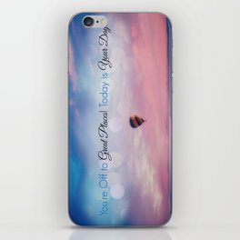 Inspirational Quote, Today is Your Day iPhone Skin