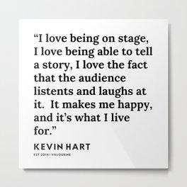 11    Kevin Hart Quote   200102 Metal Print