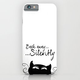 Back away...silently. iPhone Case