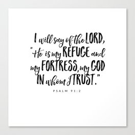 Psalm 91:2 - Bible Verse Canvas Print
