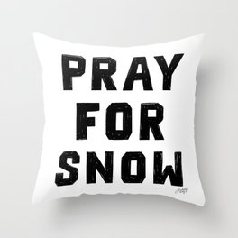 Pray For Snow Throw Pillow