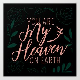 You Are My Heaven On Earth (WHITE) Art Print