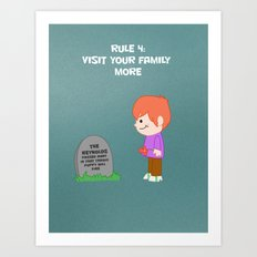 Rule 4: Visit your family more Art Print