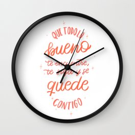 Que todo lo bueno te siga, te encuentre, y se quede contigo - Spanish Lettering Wall Clock