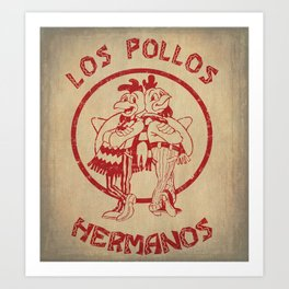 Los Pollos Hermanos vintage ( Breaking Bad ) Art Print
