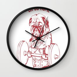 Go Hard or Go Home Wall Clock