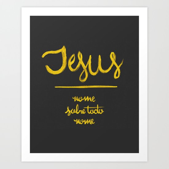 Jesus - nome sobre todo nome Art Print