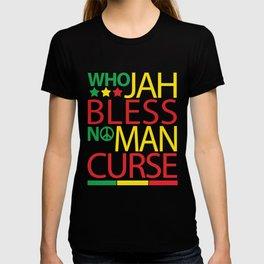 Who Jah Bless No Man Curse T-shirt