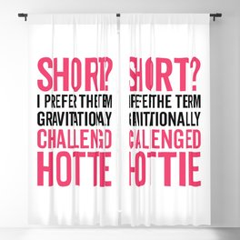 Short Hottie Funny Quote Blackout Curtain