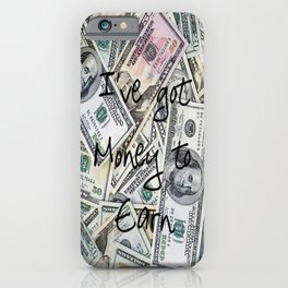 Money to earn (law of attraction affirmation) iPhone Case