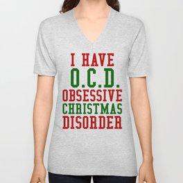 I Have O.C.D. Obsessive Christmas Disorder Unisex V-Neck