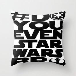 *DoYouEvenStarWarsBro Throw Pillow