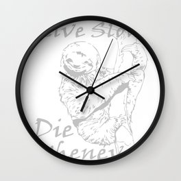 Live Slow Die Whenever Funny Wall Clock