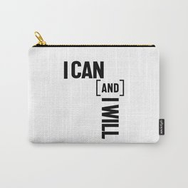 I Can And I Will Inspiring Message Carry-All Pouch