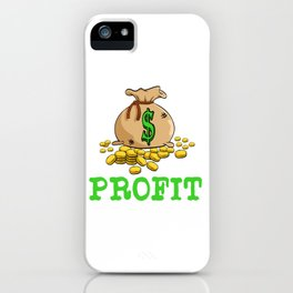 """A Great Gift For Business Minded Persons Saying """"Profit"""" T-shirt Design Money Bag Dollars Gold Coins iPhone Case"""