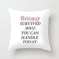 britney Throw Pillows featuring Britney Survived, Britney. by eriicms