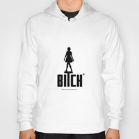 bitch Hoodies featuring BITCH by explicit motos