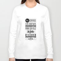 quotes Long Sleeve T-shirts featuring Quotes by alesantanderp
