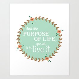 The Purpose of Life, Eleanor Roosevelt Art Print