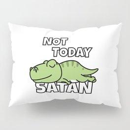 Not Today Satan Funny T-Rex Pillow Sham