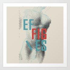 Effigies Art Print