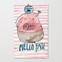 fat Canvas Prints featuring FAT by PranitaKocharekar