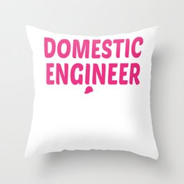 Domestic engineer Housewife Throw Pillow