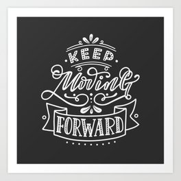 Keep Moving Forward. Hand-lettered motivational quote print Art Print