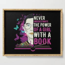 RBG Never Underestimate Girl With a Book Serving Tray