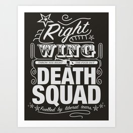 Right Wing Death Squad 6 Art Print