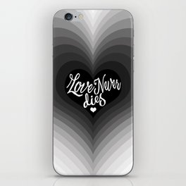 Love Never Dies iPhone Skin