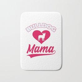 Bulldog Mama with big heart for cute dogs and puppies amrican bulldog or british bulldog Bath Mat