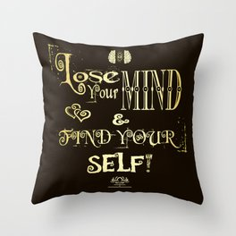 Lose Your Mind & Find Your Self! Brown & Gold Throw Pillow