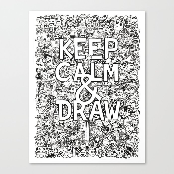 Keep Calm And Draw Canvas Print By Kerbyrosanes Society6