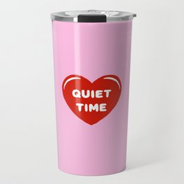 Love My Quiet Time Travel Mug