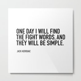 ONE DAY I WILL FIND THE FIGHT WORDS, Metal Print
