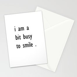 i am a bit busy to smile . home decor Stationery Cards