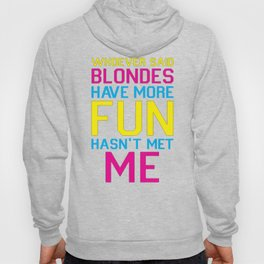 BRUNETTES HAVE MORE FUN T-SHIRT Hoody