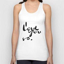 I love you so. Unisex Tank Top