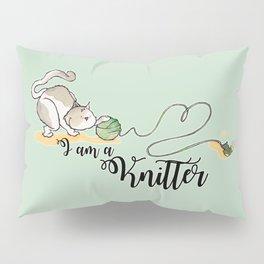 I am a knitter Pillow Sham