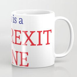 This is a No Brexit Zone Coffee Mug