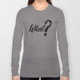 What? Long Sleeve T-shirt