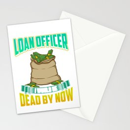 If I Wasn't a Good Loan Officer I Would Be Dead Stationery Cards